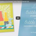 【製品紹介・作り方動画】デザイナーシリーズ・ペーパー ・バブル&フィズ